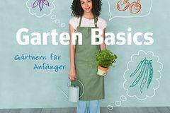 """Anfangen leicht gemacht: """"Garten Basics"""" von Mascha Schacht"""