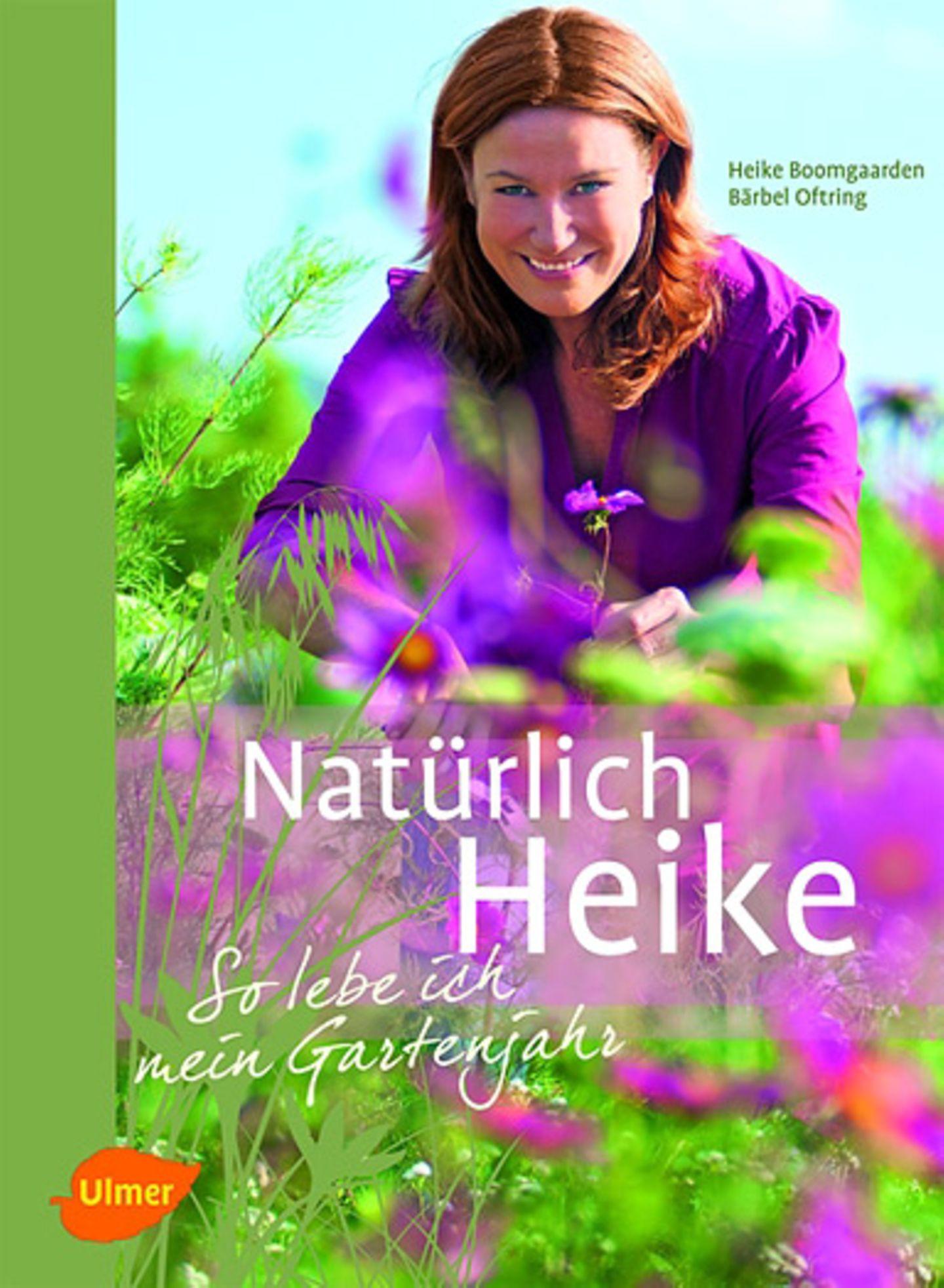 """Ein Leben im Garten: """"Natürlich Heike"""" von Heike Boomgarden"""